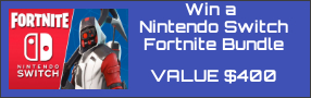Enter to win a NINTENDO SWITCH FORTNITE BUNDLE. Value $400 Poster