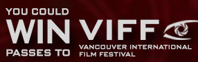 Win Vancouver International Film Festival Passes plus 2 tickets to the closing night gala film plus party