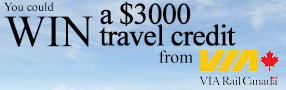 Win $3000 VIA Rail Canada Travel Credit. Secondary prize is $2000 VIA Rail Canada Travel Credit