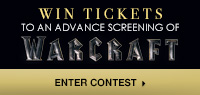 Win Advance Screening Passes to see Warcraft