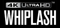WHIPLASH 4K ULTRA HD Contest