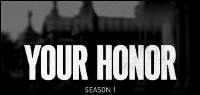 YOUR HONOR: Season One DVD Contest