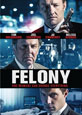 Felony on DVD