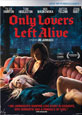 LES DERNIERS AMANTS (ONLY LOVERS LEFT ALIVE)