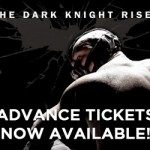 The Dark Knight Rises advance tickets now on sale!