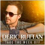 Deric Ruttan releases new album Take The Week Off