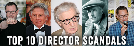 Who says directors just make movies? If the tabloids have taught us anything, it's that they also make headlines. We can thank actors for majority of Hollywood gossip, but when it comes to salacious celebrity scandal, everyone is fair game, whether you're in front of the camera or behind the scenes. Here are 10 of […]
