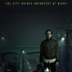 Jake Gyllenhaal's Nightcrawler hits theaters this weekend