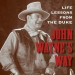 John Wayne's Way remembers the Duke – Book review