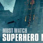 Must Watch Superhero Movies