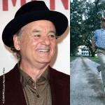 Bill Murray – Forrest Gump
