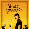 New releases include We Are Your Friends, Backcountry and more