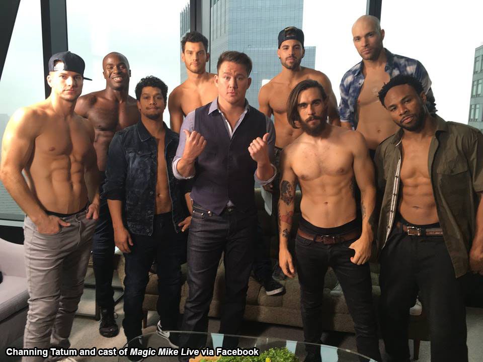 Channing Tatum and cast of Magic Mike Live
