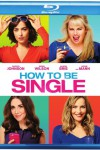 A quick guide on How to Be Single - Blu-ray review