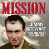Mission: an enlightening look at James Stewart's military past