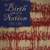 The Birth of a Nation a stunning portrayal of history - reviewer to reviewer