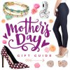 Mother's Day Gift Guide for the Style Savvy