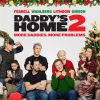 New Movies in Theaters - Daddy's Home 2 and more