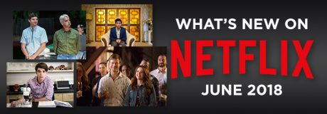 What's New on Netflix June 2018