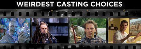 Weirdest Casting Choices