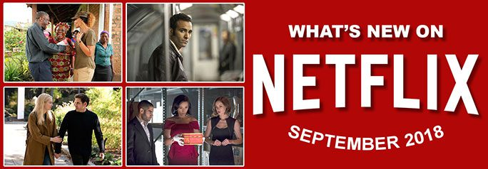 Summer may be coming to an end, but Netflix never stops! They've got a whole range of new original series, films and documentaries for your viewing pleasure. Check out what's new in September 2018!  ~Alexandra Heilbron