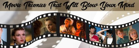 Movie Theories That Will Blow Your Mind