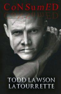 Todd Lawson LaTourrette's memoir, Consumed