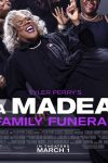 New movies in theaters - A Madea Family Funeral and more!