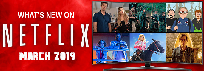 What's New on Netflix March 2019