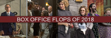 Box Office Flops of 2018