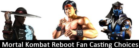 Mortal Kombat Reboot Fan Casting Choices
