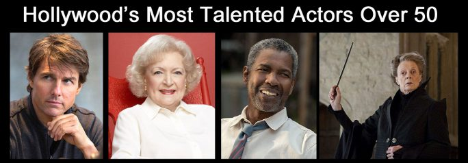 Hollywood's Most Talented Actors Over 50