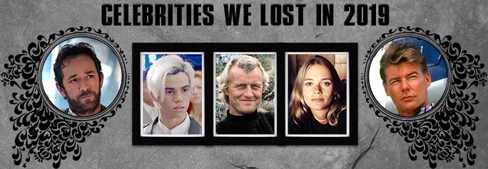 Celebrities We Lost in 2019