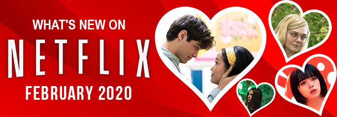 Whats New on Netflix February 2020