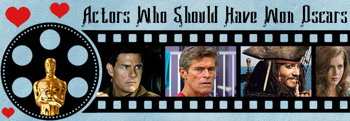 Actors Who Should Have Won an Oscar
