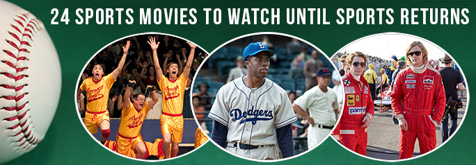 24 Sports Movies to Watch Until Sports Returns