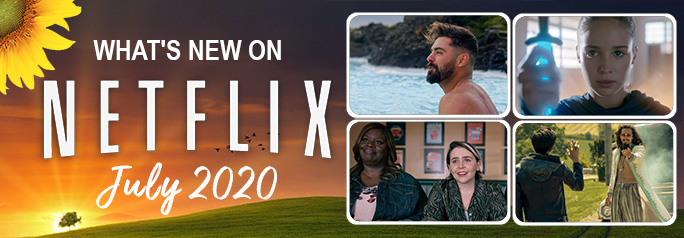 What's New on Netflix July 2020