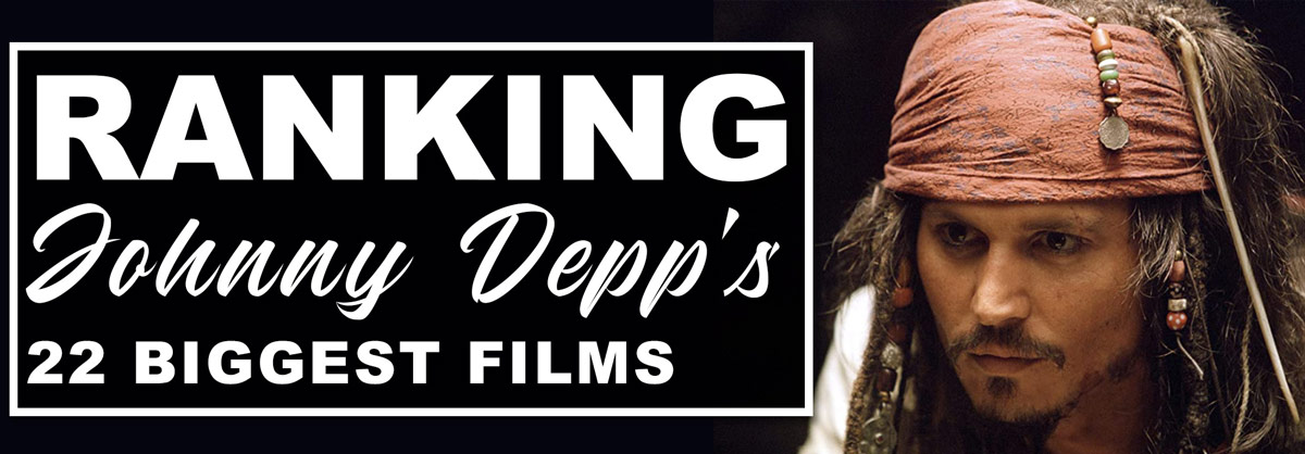 Ranking Johnny Depp's 22 Biggest Films