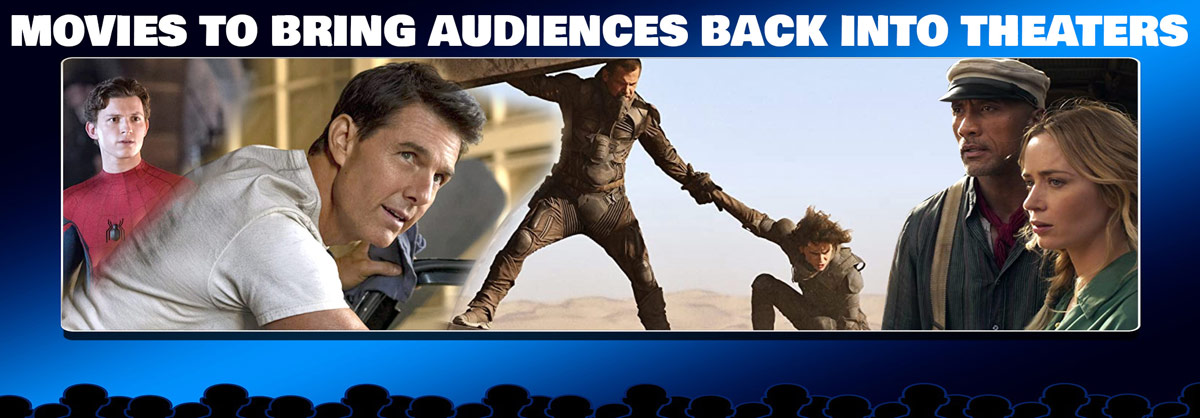 Movies to bring audiences back into theaters