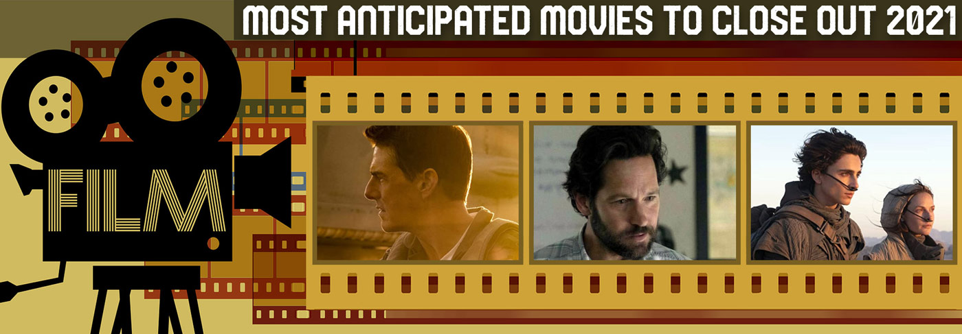 Most Anticipated Movies to Close Out 2021