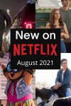 Check out what's coming to Netflix this August 2021