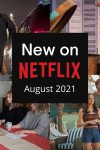 Check out what's new on Netflix Canada - August 2021