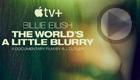 Billie Eilish: The World's a Little Blurry (Apple TV+)