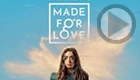 Made for Love (Amazon Prime Video)
