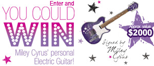You could WIN a personal electric guitar signed by Miley Cyrus!