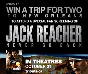 Win a trip for two to New Orleans to attend a special fan screening of Jack Reacher: Never Go Back