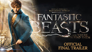 Fantastic Beasts and Where to Find Them Official Final Trailer
