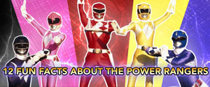 12 Fun Facts about the Power Rangers