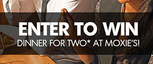 Enter to win a dinner for two at Moxies