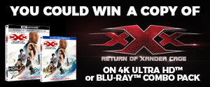 You could win a 4K Ultra HD copy or Blu-ray combo pack of xXx Return of Xander Cage. Now on Digital HD,4K Ultra HD™ and BLu-ray™ combo packs.